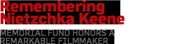 Remembering Nietzchka Keene - Memorial Fund honors a remarkable filmmaker