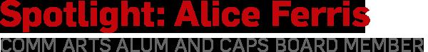 Spotlight: Alice Ferris, Comm Arts alum and CAPS board member